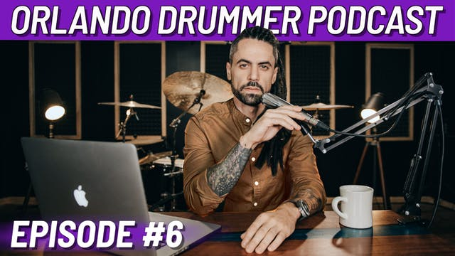 Orlando Drummer Podcast EP6