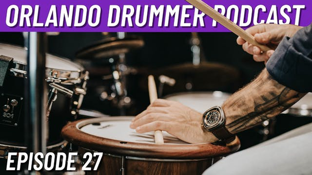 Orlando Drummer Podcast EP27