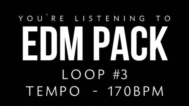 EDM - Loop 3