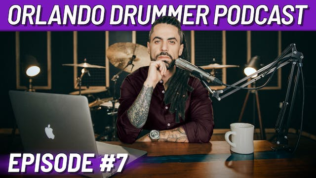 Orlando Drummer Podcast EP7