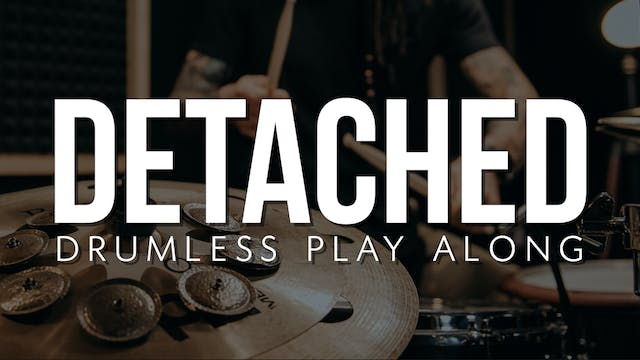 Detached | Drumless Play Along