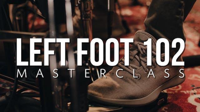 Left Foot 102 Masterclass