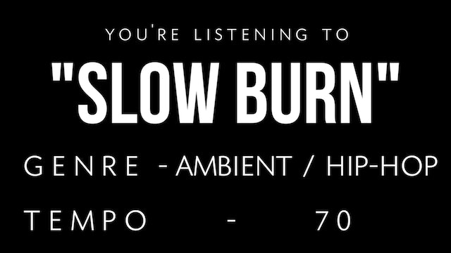 Slow Burn Practice Loop