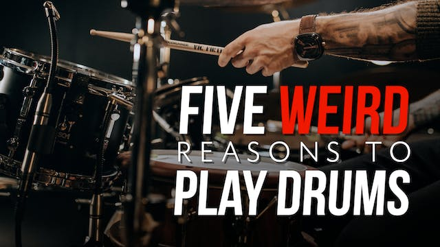 5 Weird Reasons To Play Drums