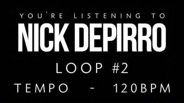 Nick Depirro Loop #2