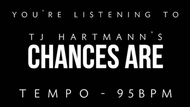 TJ Hartmann - Loop 1 - Chances Are