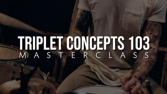 Triplet Concepts 103 Masterclass
