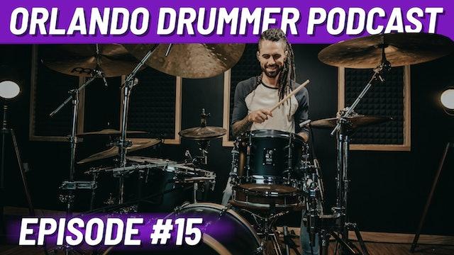 Orlando Drummer Podcast EP15