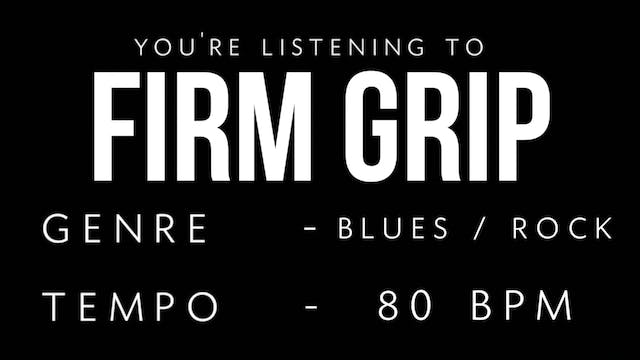 Firm Grip Practice Loop