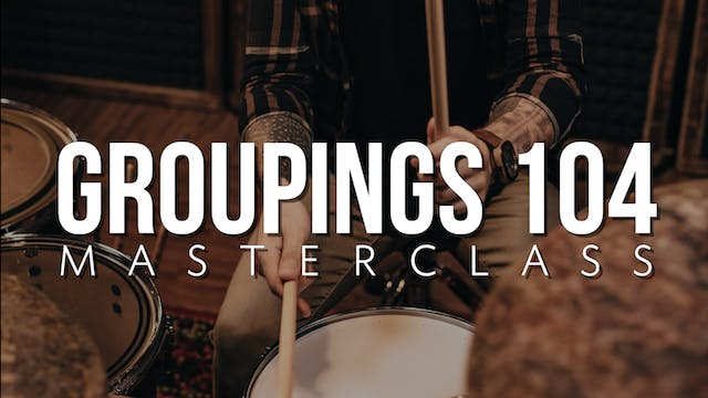 Groupings 104 Masterclass