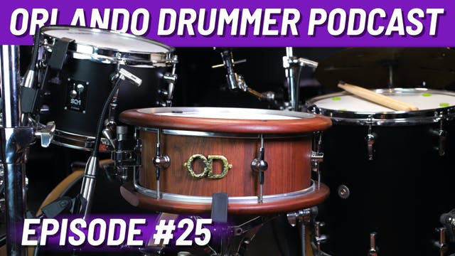Orlando Drummer Podcast EP25