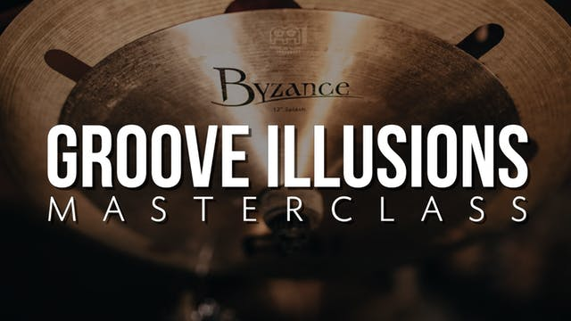 Groove Illusion Masterclass