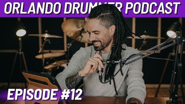 Orlando Drummer Podcast EP12