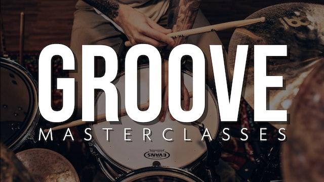 Groove Masterclasses