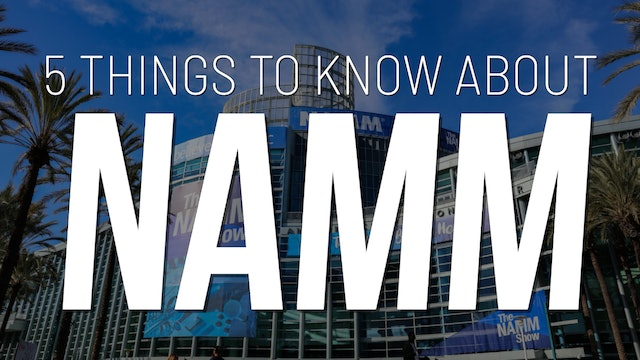 5 Things to Know About NAMM