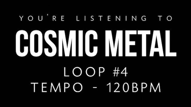 Cosmic Metal Loop 4
