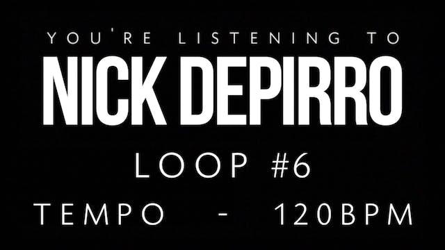 Nick Depirro Loop #6