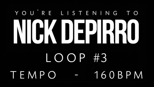 Nick Depirro Loop #3