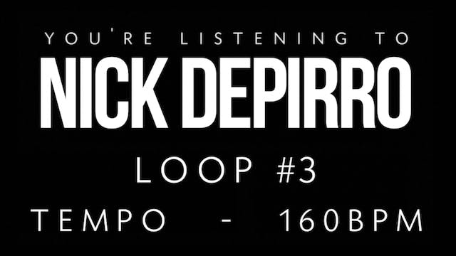 Nick Depirro Loop #3
