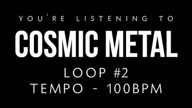 Cosmic Metal Loop 2