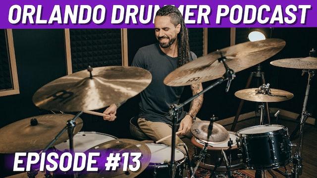 Orlando Drummer Podcast EP13