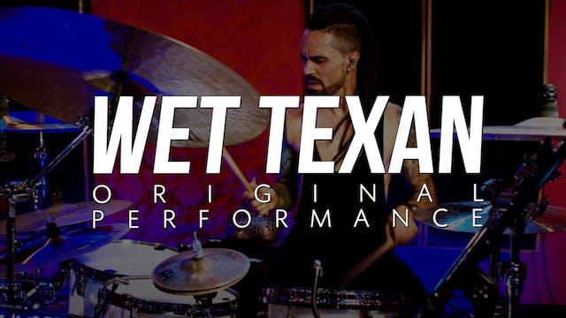Wet Texan | Original Performance