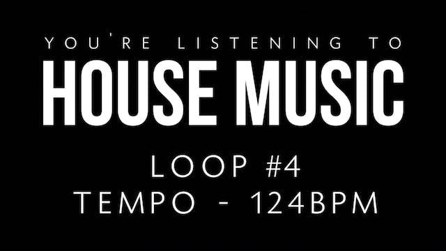 House Loop 4