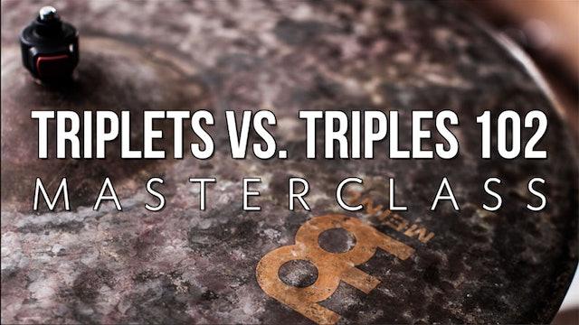 Triplets Vs. Triples 102 Masterclass