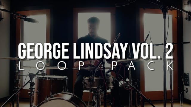 George Lindsay Volume 2 Loop Pack