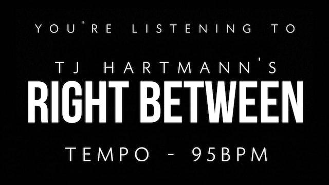 TJ Hartmann - Loop 5 - Right Between