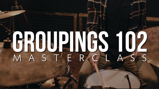 Groupings 102 Masterclass