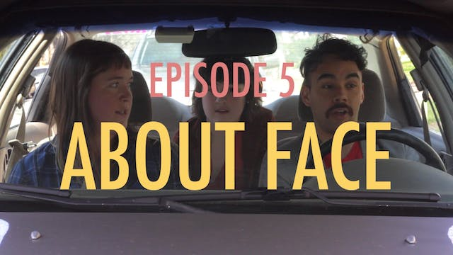 Afternoon Snatch: About Face (S1, E5)
