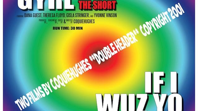 If I Wuz Yo Gyrl Doubleheader (2001)