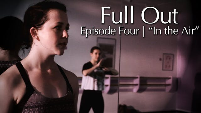 Full Out (S1 E4)