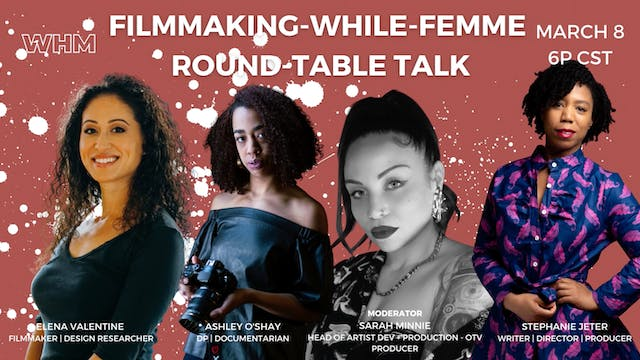 Filmmaking While Femme Roundtable Talk