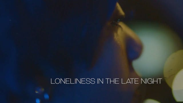 Loneliness in the Late Night