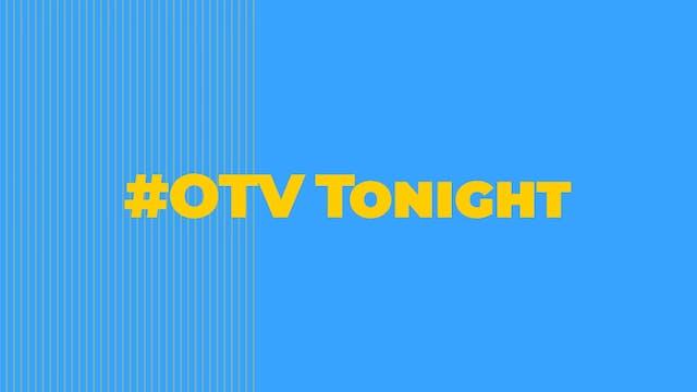Virtual Screening: #OTVtonight (LIVE)...