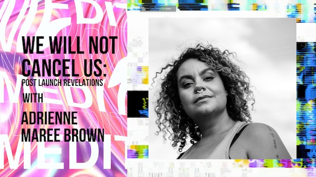 #4TheQulture - adrienne maree brown: We Will Not Cancel Us, Revelations