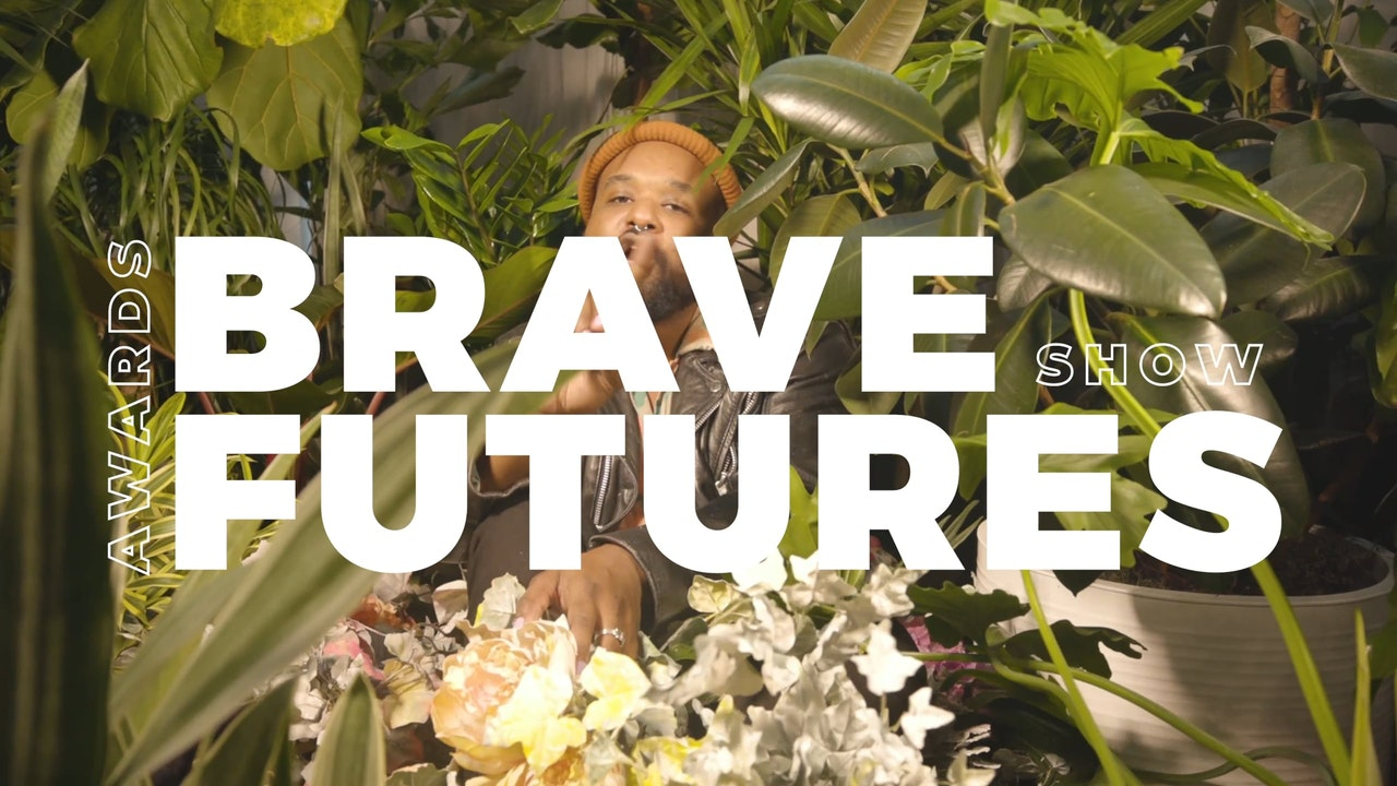 #BraveFutures Awards Show