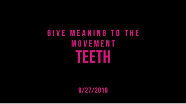 Give Meaning to the Movement- Teeth