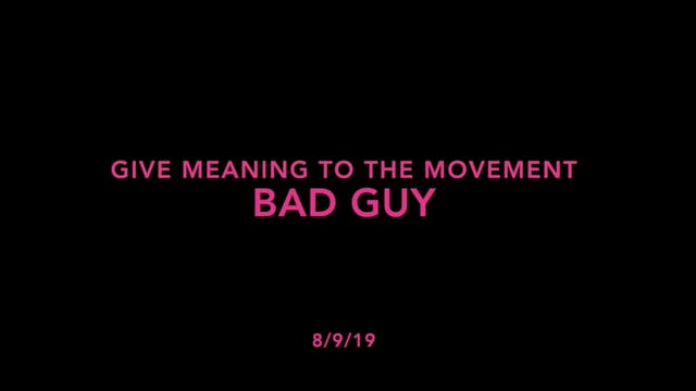 Give Meaning to the Movement- bad guy