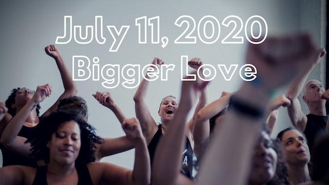 Bigger Love   7.11.2020