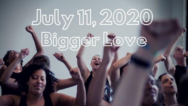 Bigger Love | 7.11.2020
