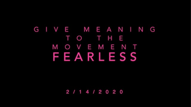 Give Meaning to the Movement- Fearless