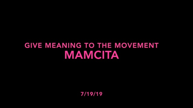 Give Meaning to the Movement- Mamacita