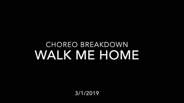 Choreography Breakdown- Walk Me Home