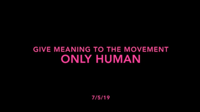 Give Meaning to the Movement- Only Human