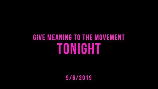 Give Meaning to the Movement- Tonight
