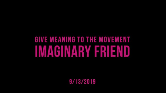 Give Meaning to the Movement- Imaginary Friend
