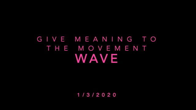 Give Meaning to the Movement- Wave